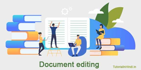 Document editing-uses of MS Word